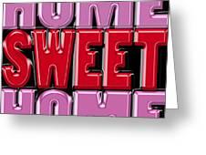 Home Sweet Home 2 Greeting Card
