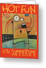 Hot Fun In The Summertime Poster Greeting Card