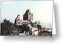 Hotel Frontenac Quebec Canada Greeting Card