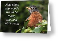 How Silent The Woods Would Be Greeting Card