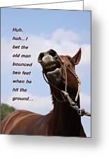 Huh Huh Horse Card Greeting Card