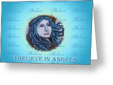 I Believe In Angels Greeting Card by The Art With A Heart By Charlotte Phillips