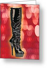 I Love The Night Life Patent Boots Greeting Card