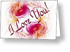 I Love You Card 1 Greeting Card