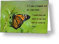 If I Were A Butterfly Greeting Card by Bill Cannon