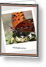 If You Need Me - Butterfly Greeting Card