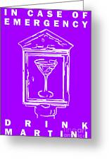 In Case Of Emergency - Drink Martini - Purple Greeting Card