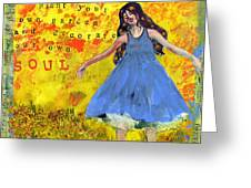 Inspirational Art -  Decorate Your Own Soul Greeting Card