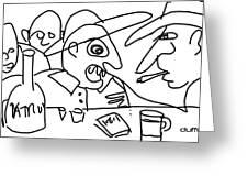 Jose-d Always Get Drunk N Start Tellin Tall Tales Greeting Card