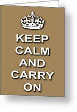 Keep Calm And Carry On Poster Print Brown Background Greeting Card