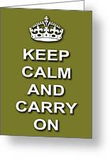 Keep Calm And Carry On Poster Print Olive Background Greeting Card