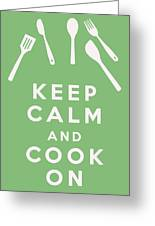 Keep Calm And Cook On Greeting Card