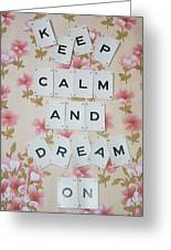Keep Calm And Dream On Greeting Card