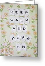 Keep Calm And Hope On Greeting Card