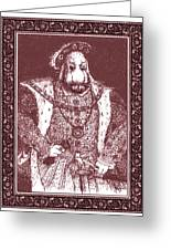King Henry Hare Viii Greeting Card