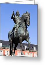 King Philip IIi Statue In Madrid Greeting Card