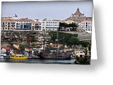A Galleon At Bottom Of Port Mahon Menorca One Of The Largest Natural Harbours In The World Greeting Card
