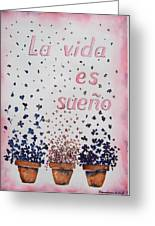 La Vida Es Sueno Greeting Card by Regina Ammerman