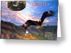 Liberty And Freedom Greeting Card