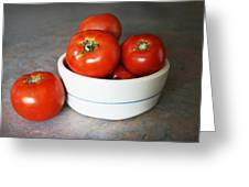 Life Is Not A Bowl Of Cherries - Life Is A Bowl Of Tomatoes Greeting Card