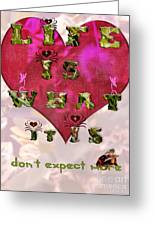 Life Is What Happens Greeting Card