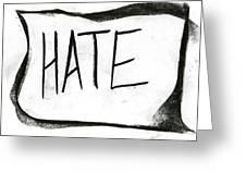 Literal Hate Greeting Card