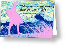 Live Every Day Greeting Card