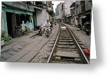 Living By The Tracks In Hanoi Greeting Card
