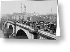 London Bridge Showing Carriages - Coaches And Pedestrian Traffic - C 1900 Greeting Card