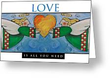 Love Is All You Need Poster Greeting Card