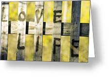 Love Life Greeting Card