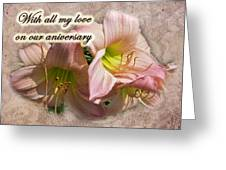 Love On Anniversary - Lilies And Lace Greeting Card