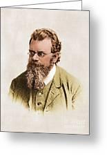 Ludwig Boltzmann, Austrian Physicist Greeting Card