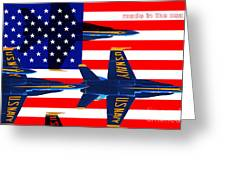 Made In The Usa . Blue Angels Greeting Card