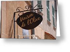 Maison De L'olive Greeting Card