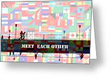 Meet Each Other Greeting Card