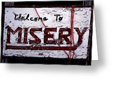 Misery Greeting Card