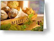 Muffins Fresh And Warm Greeting Card