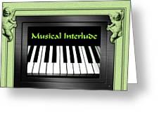 Musical Interlude   Greeting Card