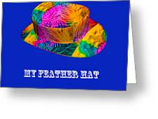 My Feather Hat Greeting Card