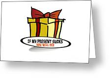 My Present Sucks Greeting Card