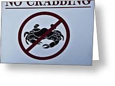 No Crabbing Greeting Card