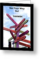 Not Your Way But Yahweh Greeting Card