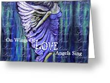 On Wings Of Love Angels Sing Greeting Card