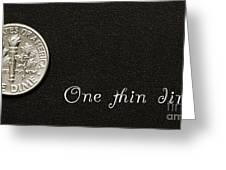 One Thin Dime Greeting Card