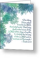 One Thing I Have Asked Greeting Card by Christopher Gaston