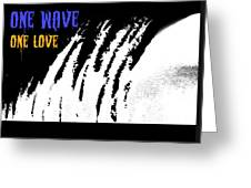One Wave One Love Greeting Card