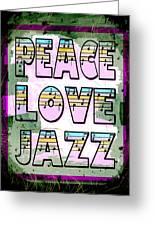 Peace Love Jazz Greeting Card