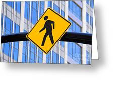 Pedestrian Crosswalk Sign In Business District Greeting Card by Gary Whitton