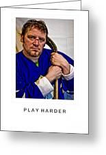 Play Harder Greeting Card